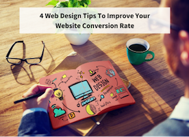 4 Web Design Guidelines To Increasing Website Conversion Rates