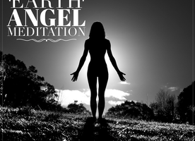 Earth Angel Meditation - Straight Up Fearless!