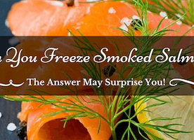 Can You Freeze Smoked Salmon? The Answer May Surprise You! - Just Another Food Blog - GoodFoodFun.com