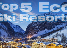 Top 5 Eco Ski Resorts