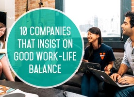 10 Companies That Insist on Good Work-Life Balance (and Are Hiring Now!)