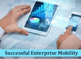How to achieve successful enterprise mobility?