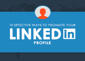 10 Effective Ways To Promote Your LinkedIn Profile