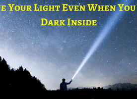 Be A Light Even When The Darkness Surrounds – Financial Independence Lies This Way