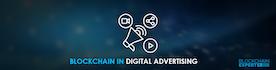 Blockchain in Digital Advertising
