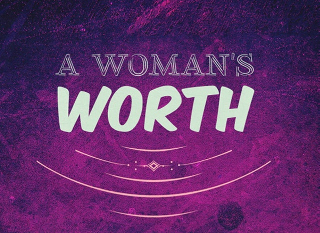 What is a World-Changing Woman Worth?