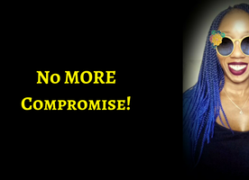 Stop Compromising – Be Stubborn, Refuse To Give In, Stop Caring What 'THEY' think And Choose Abundance, Wealth, FREEDOM