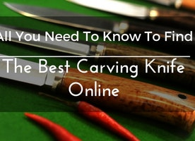 All You Need To Know To Find The Best Carving Knife Online | 2017