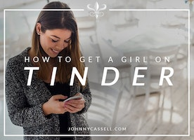 How to Get a Girl on Tinder