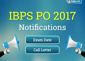 IBPS PO 2017 Notifications | Exam Date | Call Letter