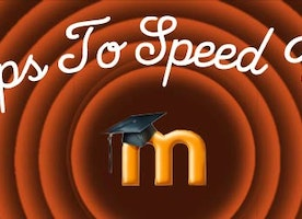 Boosting Moodle Performance - Tips to Speed up Your Moodle Install