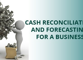 Importance of Cash Reconciliation and Cash Forecasting for a Business