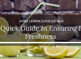 Does Lemon Juice Go Bad: A Quick Guide In Ensuring Its Freshness - Just Another Food Blog - GoodFoodFun.Com