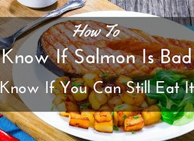 How To Know If Salmon Is Bad: Know If You Can Still Eat It - Just Another Food Blog - GoodFoodFun.Com
