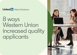 8 Ways Western Union increased quality applicants