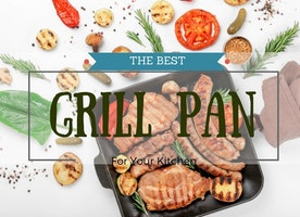 TOP 5 Best Grill Pan On The 2017 Market (Reviews & Comparison)