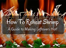 How To Reheat Shrimp: A Guide To Making Leftovers Hot! - Just Another Food Blog - GoodFoodFun.Com