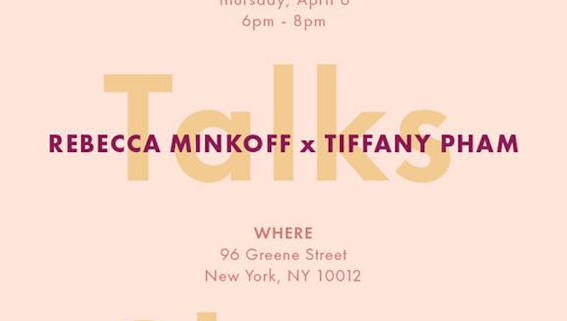 You're Invited: Rebecca Minkoff & Tiffany Pham Co-Host Talk on April 6th in NYC