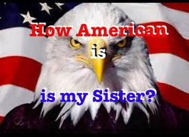 How American is My Sister!?