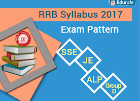 RRB Syllabus 2017 | Exam Pattern - SSE, JE, ALP, Group D