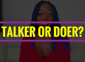 Talker Or Doer?