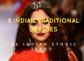 8 Most Popular Indian Traditional Dresses