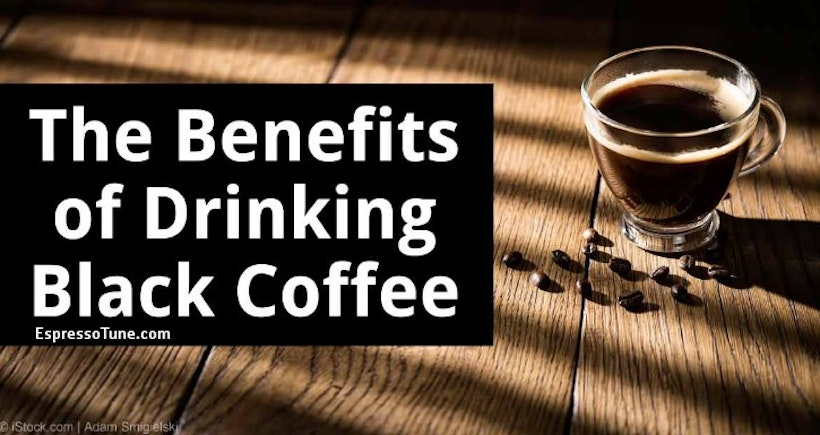 Benefits of Black Coffee: 5 Facts that will Change your