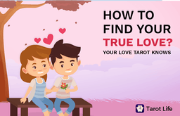 Love Tarot: How to find your true love with Tarot Life