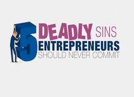 5 Deadly Sins Entrepreneurs Should Never Commit