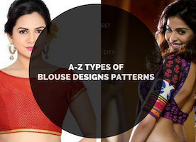 "A-Z Types Of Blouse Designs Patterns Boost Your Saree Outfit ""Nice"" To ""WOW"" - Ferri"