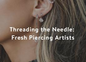 Threading the Needle: Fresh Piercing Artists - The Gramlist