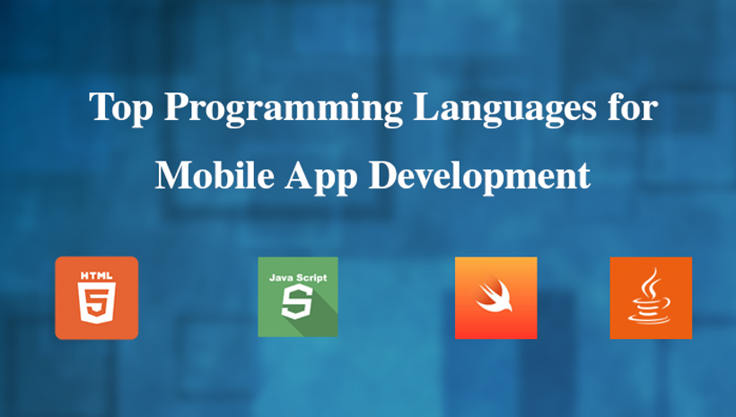 Top 4 Programming Languages for Mobile App Development