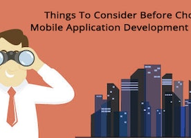 Things To Consider Before Choosing Mobile Application Development Company