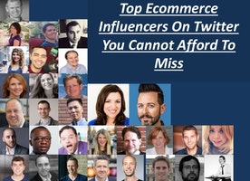 Top Ecommerce Influencers on Twitter You Cannot Afford to Miss
