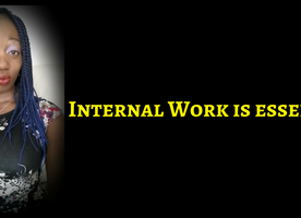 The Internal Work IS Essential For The External Results