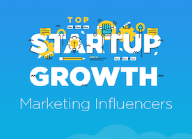 Top 21 Startup Growth Marketing Influencers to Follow In 2017