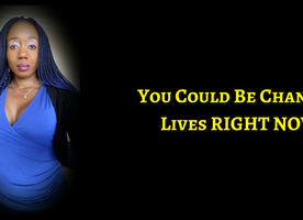 I Change Lives And So Do You!