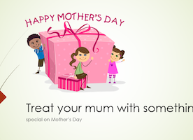 Treat your mum with something special on Mother's Day!