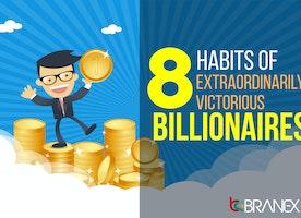 8 Habits of Extraordinarily Victorious Billionaires