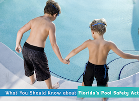 What You Should Know about Florida's Pool Safety Act