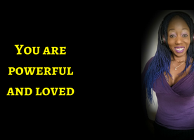 YOU ARE POWERFUL! YOU ARE LOVED! CHOOSE INTIMACY AND BE YOUR SPIRITUAL WARRIOR SELF!