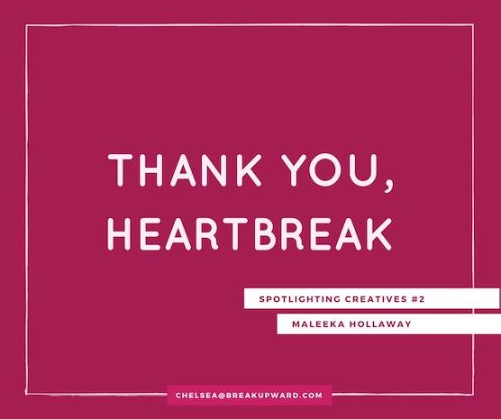 Thank You, Heartbreak: Spotlighting Creatives #2