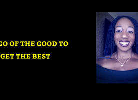 If You Want The Best, Let Go Of The Good Enough